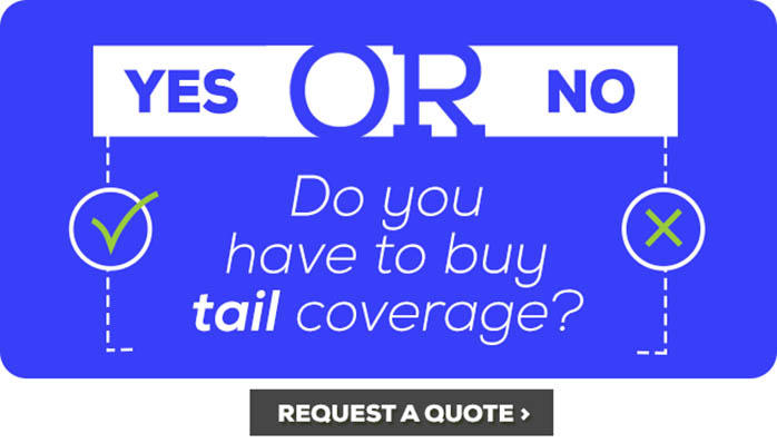 Do you have to buy tail coverage? Yes or No